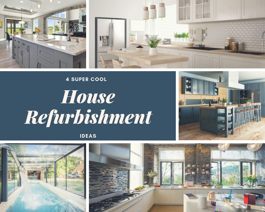 4 super cool house refurbishment ideas