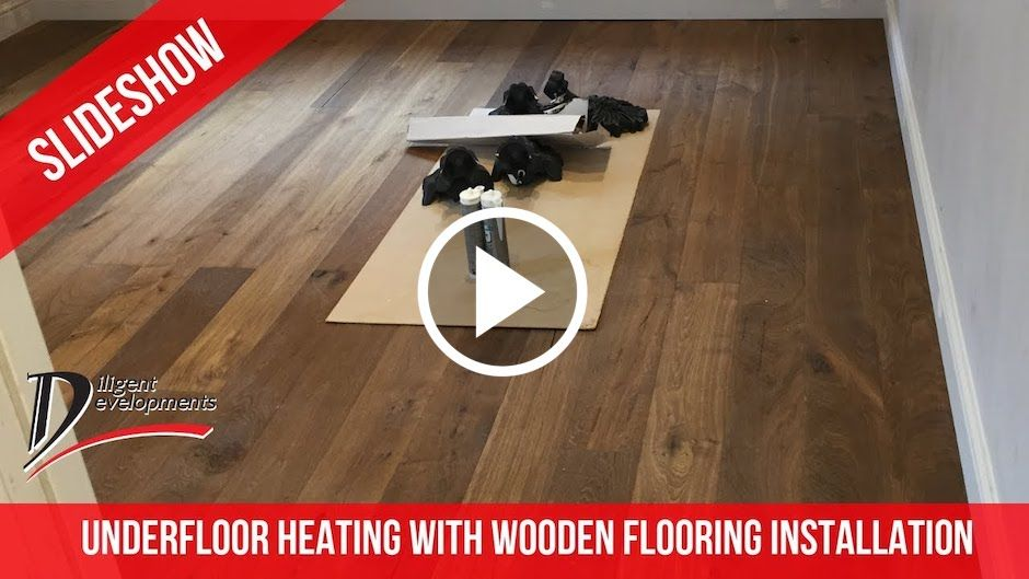 Underfloor Heating With Wooden Flooring Installation