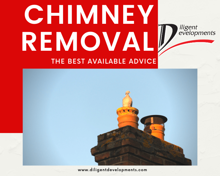 The best advice for chimney removal by experts in Diligent Developments
